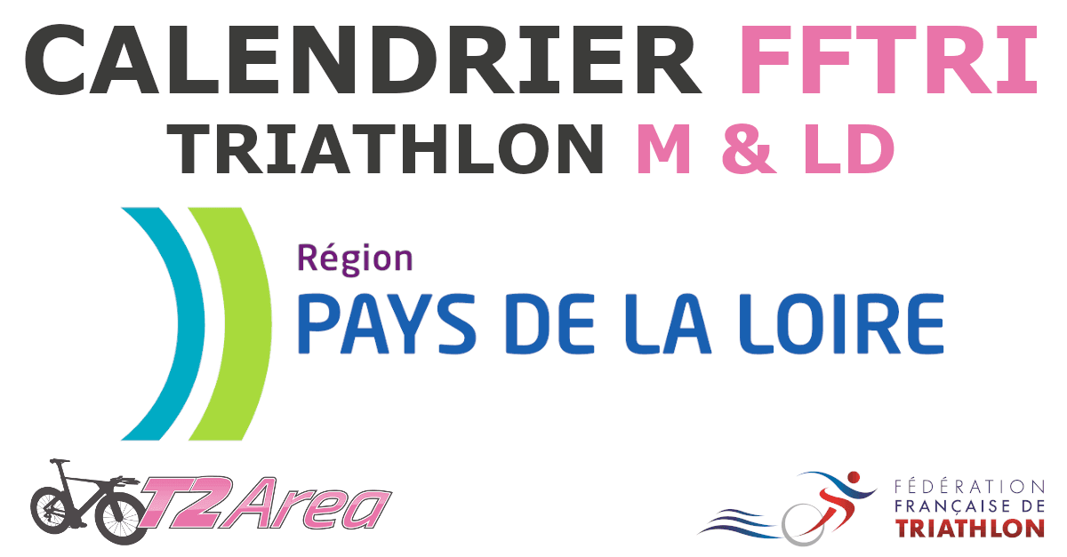 Calendrier Triathlon Pays De La Loire 2021 Calendrier Triathlon FFTRI   Ligue Région Pays de la Loire   T2 Area